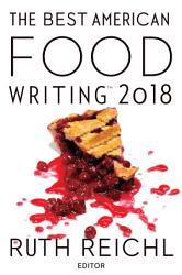 The Best American Food Writing 2018 PDF