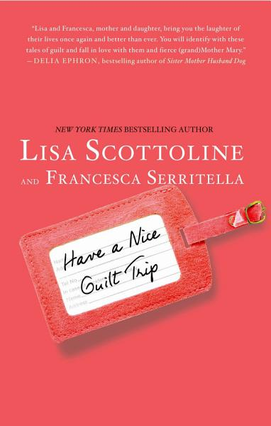 Download Have a Nice Guilt Trip Book