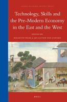 Technology  Skills and the Pre Modern Economy in the East and the West PDF