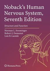 Noback's Human Nervous System, Seventh Edition: Structure and Function, Edition 7