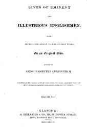 Lives of Eminent and Illustrious Englishmen: From Alfred the Great to the Latest Times, on an Original Plan, Comprising the Twofold Advantage of a General English Biography, and a History of England, Volume 7