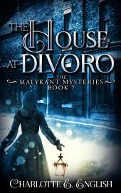 The House at Divoro: The Malykant Mysteries: 7