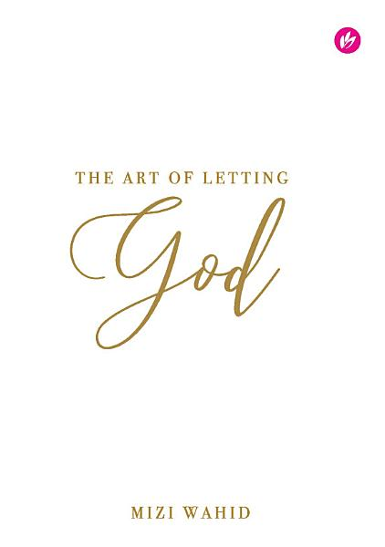 Download The Art of Letting God Book
