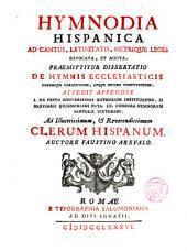 Hymnodia hispanica...: Accedit appendix I: De festo conversionis gothorum instituendo. II: Breviarii Quignoniani fata. III: Censura hymnorum Santolii Victorini