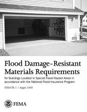Flood Damage-Resistant Materials Requirements for Buildings Located in Special Flood Hazard Areas in Accordance with the National Flood Insurance Program