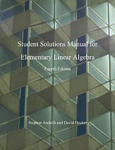 Elementary Linear Algebra  Students Solutions Manual PDF