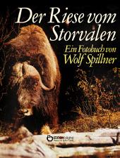 Der Riese vom Storvalen: Eine Bilderbuchgeschichte aus Härjedalen