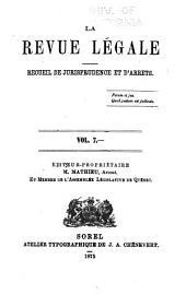La Revue legale: Volume 7