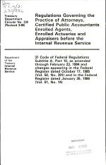 Regulations Governing the Practice of Attorneys, Certified Public Accountants, Enrolled Agents, Enrolled Actuaries, and Appraisers Before the Internal Revenue Service