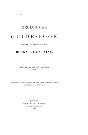 Geological Guide book for an Excursion to the Rocky Mountains PDF