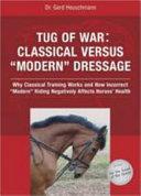 Tug of War: Classical Versus 'Modern' Dressage