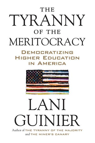 Download The Tyranny of the Meritocracy Book