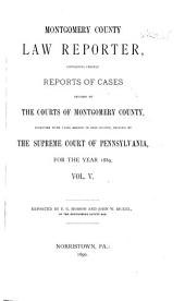 Montgomery County Law Reporter: Volume 5