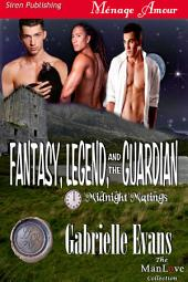 Fantasy, Legend, and the Guardian [Midnight Matings]