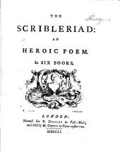 The Scribleriad: An Heroic Poem. In Six Books