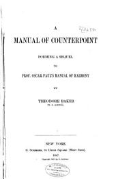 A Manual of Counterpoint: Forming a Sequel to Prof. Oscar Paul's Manual of Harmony