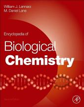 Encyclopedia of Biological Chemistry: Edition 2