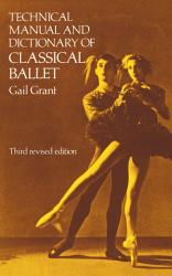 Technical Manual And Dictionary Of Classical Ballet Book PDF