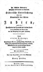 Dr. Wilhelm Robertson's ... Historische Untersuchung über die Kenntnisse der Alten ... von Indien ... Aus dem Englischen, mit einer Vorrede von Georg Forster