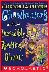 Ghosthunters #1: Ghosthunters and the Incredibly Revolting Ghost