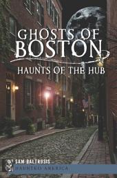 Ghosts of Boston: Haunts of the Hub