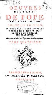 Oeuvres diverses de Pope: Traduites de l'Anglois ... avec de très belles figures en taille-douce. Tome quatrieme
