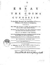 An Essay on the Coins of Cunobelin: in an Epistle to the Right Reverend the Lord Bishop of Carlisle, President of the Society of Antiquaries; ... by Samuel Pegge, ..