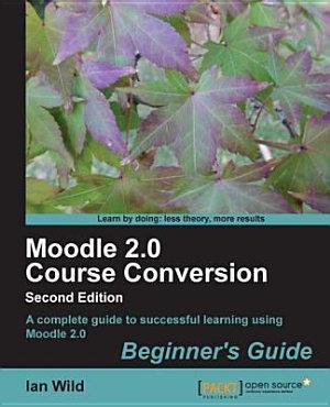 Moodle 2. 0 Course Conversion