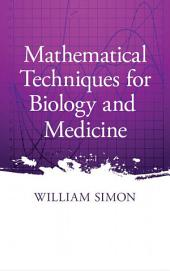 Mathematical Techniques for Biology and Medicine: Edition 4