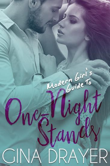 Modern Girl s Guide to One Night Stands PDF