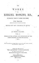 The Works of Ezekiel Hopkins, D.D., Successively Bishop of Raphoe and Derry: Volume 1