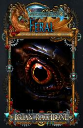 Feral: Young Adult Epic Fantasy With Dragons