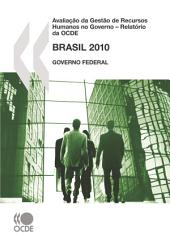 Avaliação da Gestão de Recursos Humanos no Governo – Relatório da OCDE: Brasil Governo Federal (Portuguese version): Governo Federal (Portuguese version)