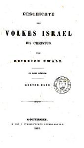 Geschichte des Volkes Israel bis Christus. Bd. 1,2 [and] Anhang, 3, 5: Band 1