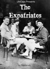 The Expatriates: Biographies of Lost Generation Writers