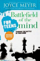 Battlefield Of The Mind For Teens Book PDF