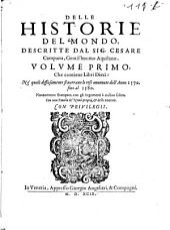Delle Historie del mondo, descritte dal sig. Cesare Campana,...