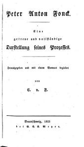 Peter Anton Fonck. Eine getreue und vollständige Darstellung seines Prozesses