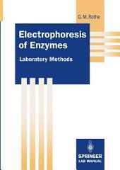 Electrophoresis of Enzymes: Laboratory Methods