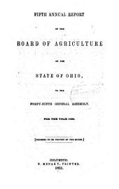 Annual Report of the Ohio State Board of Agriculture: With an Abstract of the Proceedings of the County Agricultural Societies, to the General Assembly of Ohio ..., Volume 5