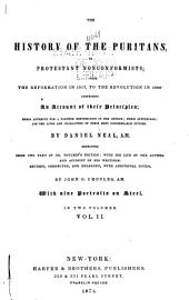 The History of the Puritans: Or Protestant Nonconformists, Volume 2