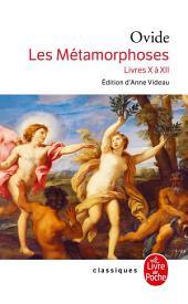 Les Métamorphoses: livres X à XII