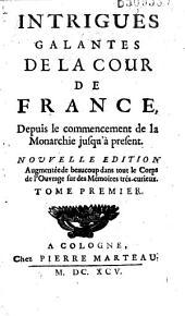 Intrigues galantes de la cour de France depuis le commencement de la Monarchie jusqu'à present (par Ch. Vanel)