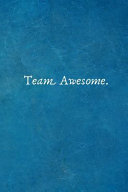 Team Awesome.: Appreciation Gifts for Employees - Team .- Lined Blank Notebook Journal