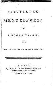 Stigtelijke mengelpoëzy van Hieronymus Van Alphen en Pieter Leonard van de Kasteele
