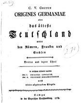 Origines Germaniae oder das älteste Teutschland unter den Römern, Franken und Sachsen: Band 3