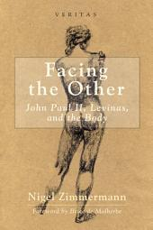 Facing the Other: John Paul II, Levinas, and the Body