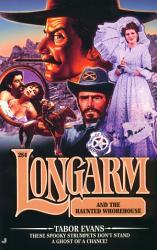 Longarm 284 Longarm And The Haunted Whorehouse Book PDF
