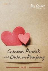 Catatan Pendek untuk Cinta yang Panjang: Part 1