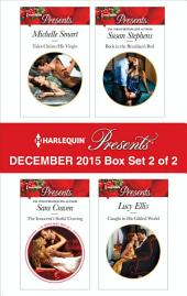 Harlequin Presents December 2015 - Box Set 2 of 2: Talos Claims His Virgin\The Innocent's Sinful Craving\Back in the Brazilian's Bed\Caught in His Gilded World